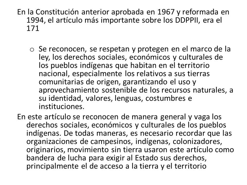En la Constitución anterior aprobada en 1967 y reformada en 1994, el artículo más importante sobre los DDPPII, era el 171