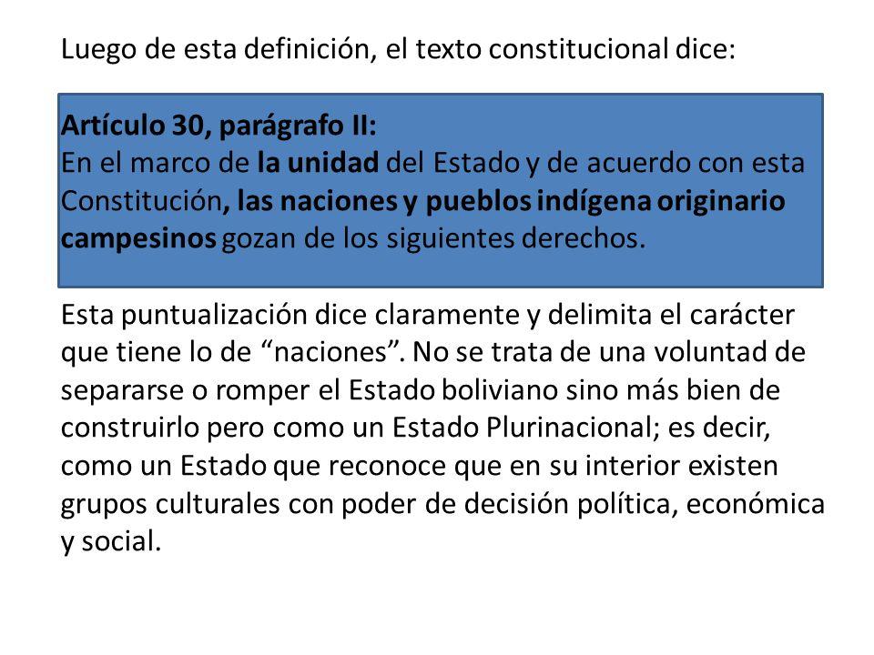 Luego de esta definición, el texto constitucional dice: