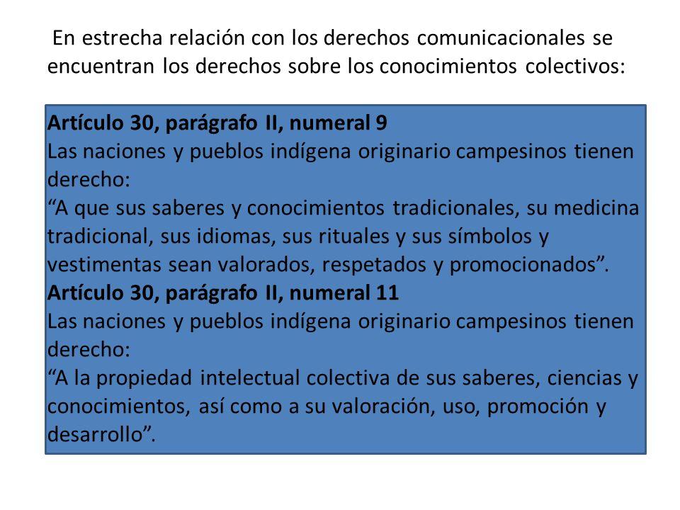 En estrecha relación con los derechos comunicacionales se encuentran los derechos sobre los conocimientos colectivos: