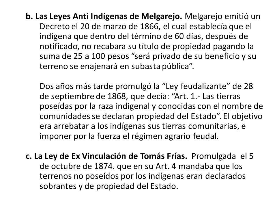 b. Las Leyes Anti Indígenas de Melgarejo