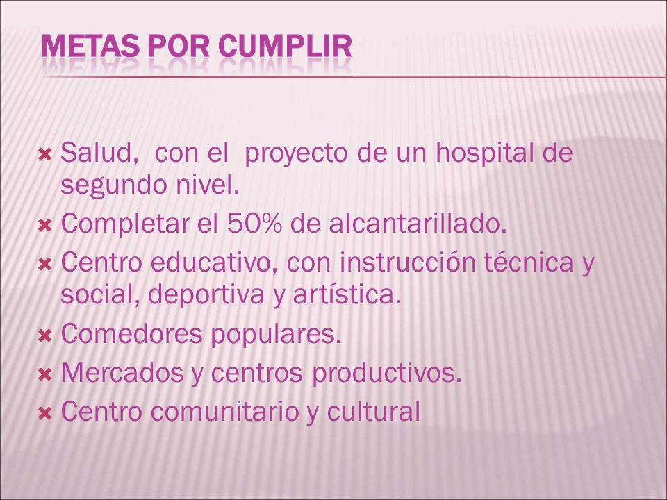 Salud, con el proyecto de un hospital de segundo nivel.