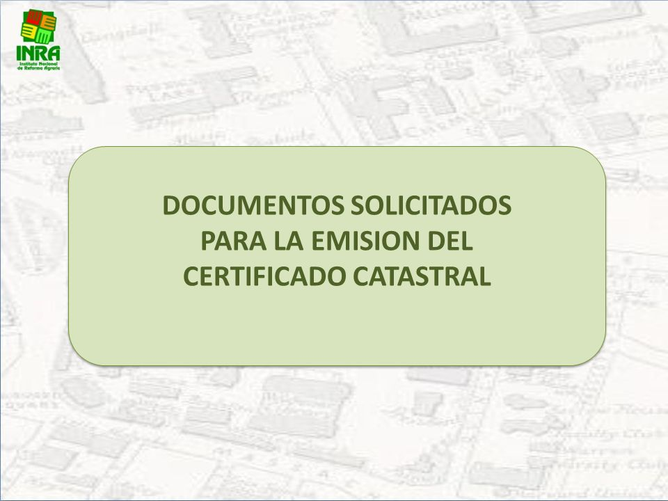 DOCUMENTOS SOLICITADOS CERTIFICADO CATASTRAL