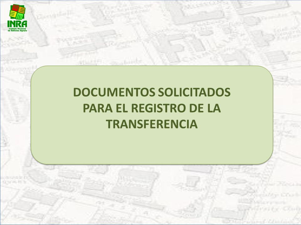 DOCUMENTOS SOLICITADOS PARA EL REGISTRO DE LA TRANSFERENCIA