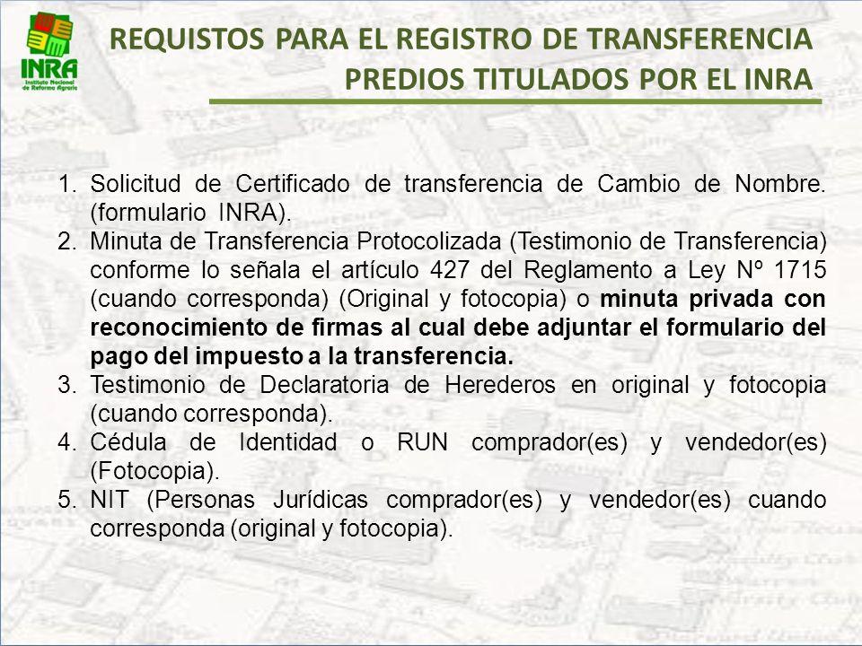 REQUISTOS PARA EL REGISTRO DE TRANSFERENCIA PREDIOS TITULADOS POR EL INRA