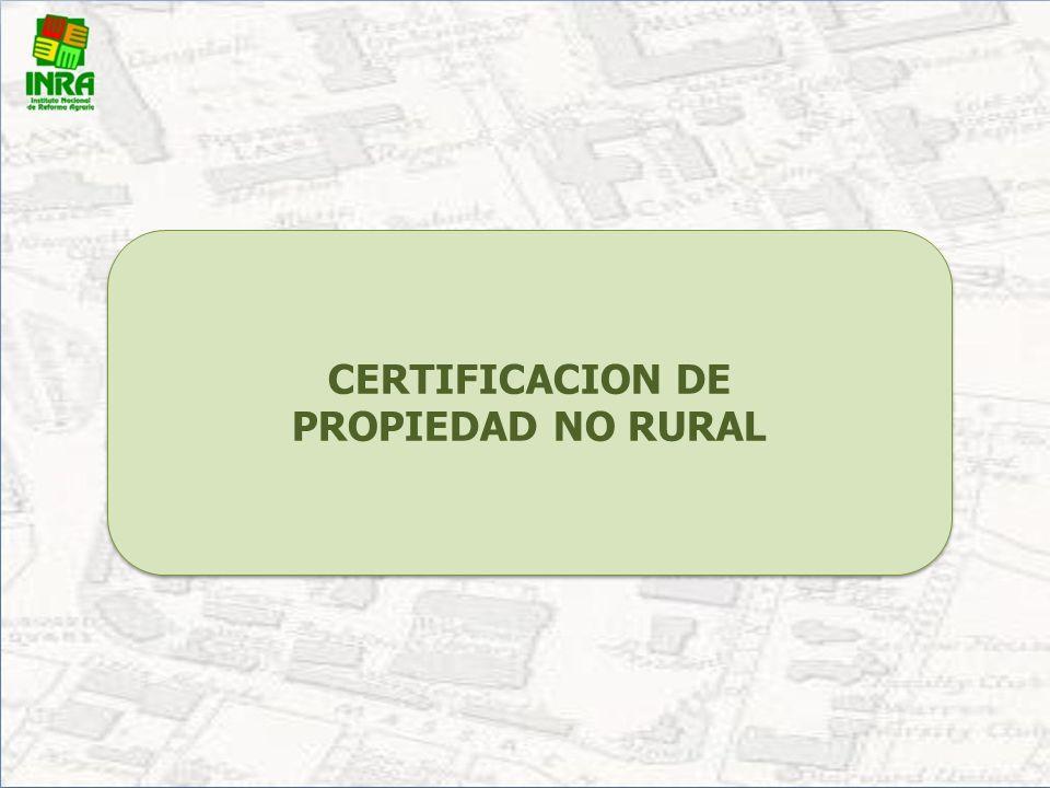 CERTIFICACION DE PROPIEDAD NO RURAL