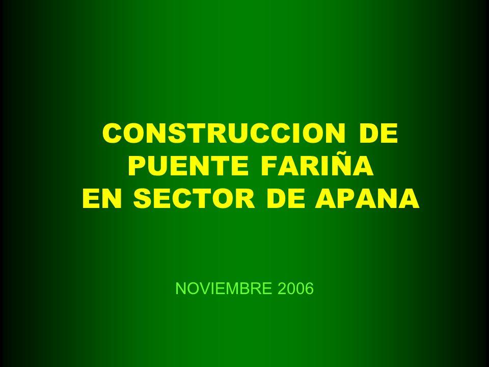 CONSTRUCCION DE PUENTE FARIÑA EN SECTOR DE APANA
