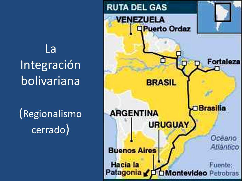 La Integración bolivariana (Regionalismo cerrado)