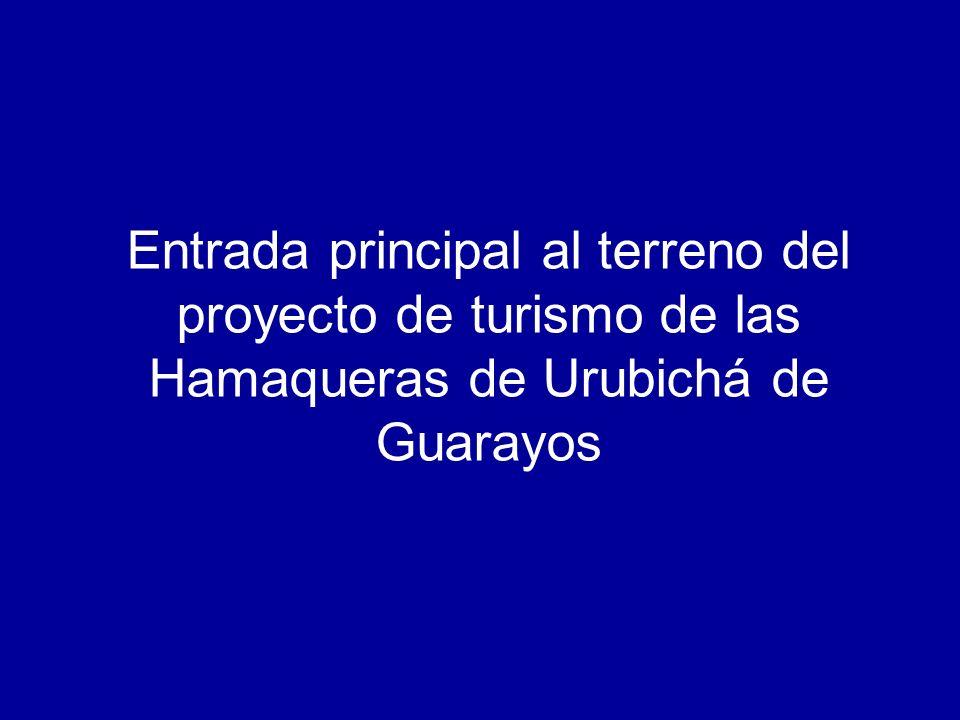 Entrada principal al terreno del proyecto de turismo de las Hamaqueras de Urubichá de Guarayos