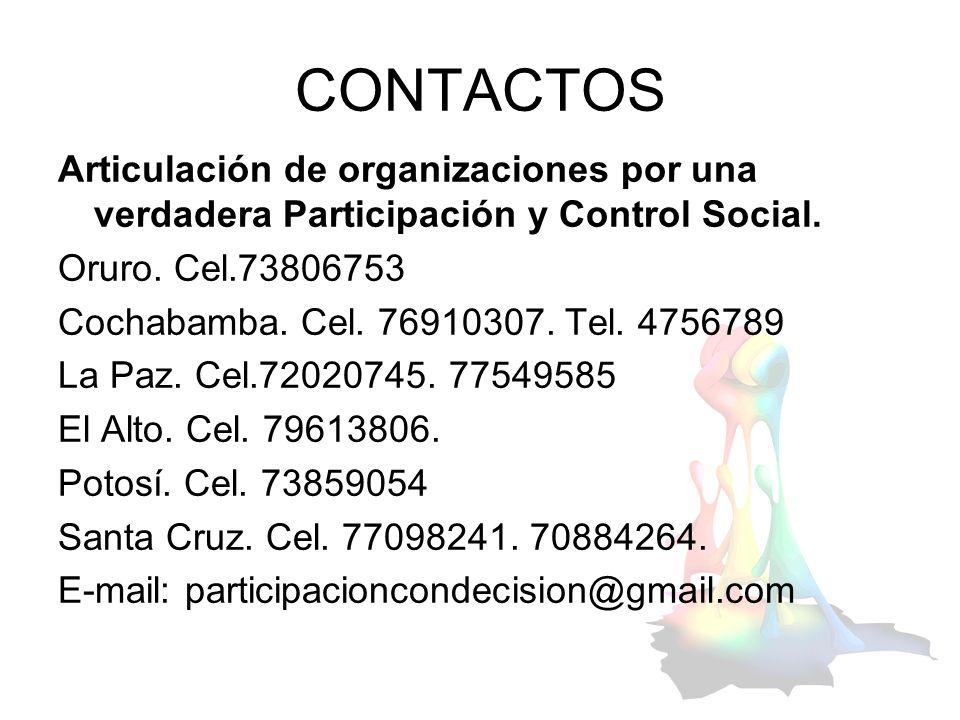 CONTACTOS Articulación de organizaciones por una verdadera Participación y Control Social. Oruro. Cel.73806753.