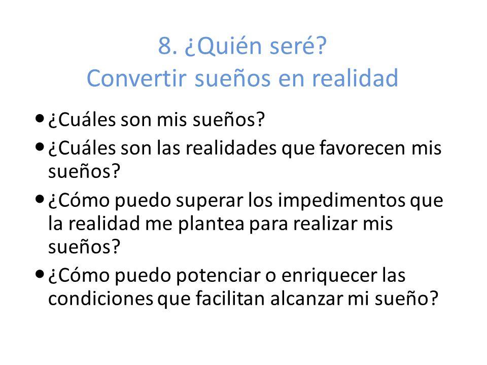8. ¿Quién seré Convertir sueños en realidad