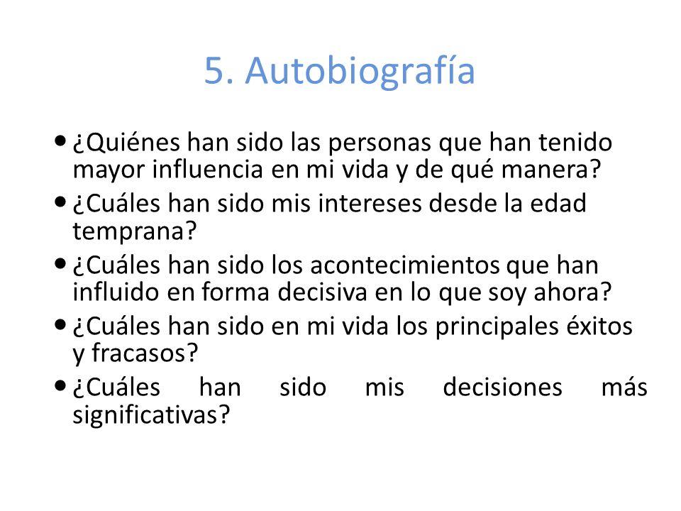 5. Autobiografía ¿Quiénes han sido las personas que han tenido mayor influencia en mi vida y de qué manera
