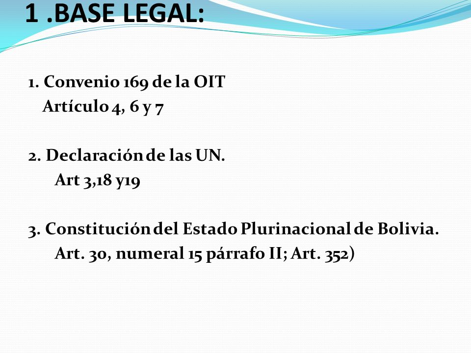 LA CONSULTA PREVIA, LIBRE E INFORMADA 1 .BASE LEGAL: