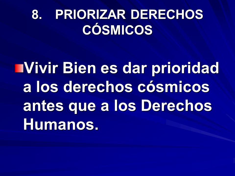 8. PRIORIZAR DERECHOS CÓSMICOS