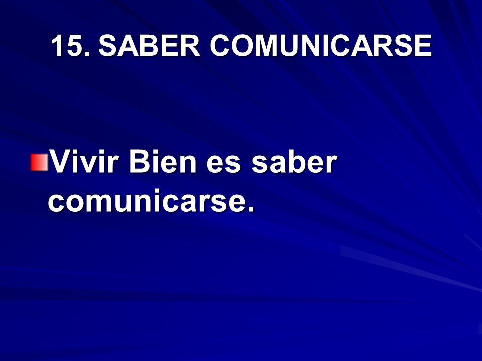 Vivir Bien es saber comunicarse.