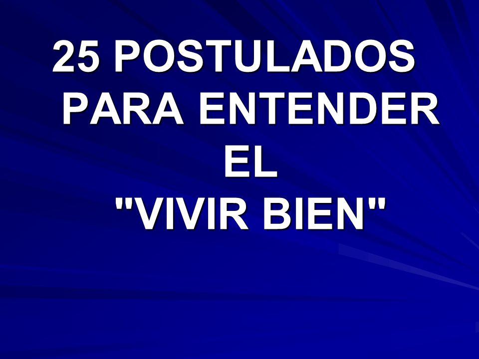 25 POSTULADOS PARA ENTENDER EL VIVIR BIEN