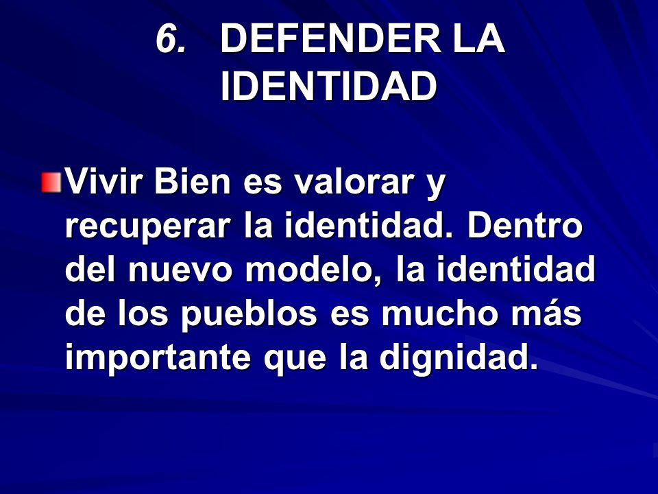 6. DEFENDER LA IDENTIDAD
