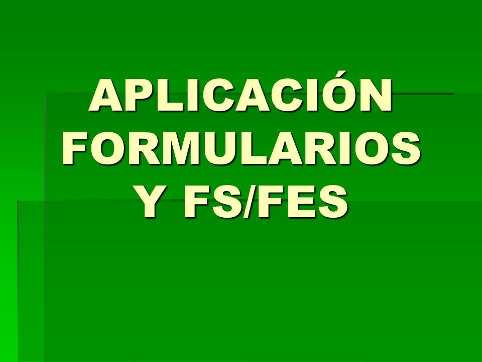 APLICACIÓN FORMULARIOS Y FS/FES
