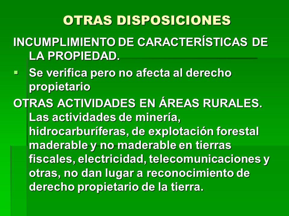 OTRAS DISPOSICIONES INCUMPLIMIENTO DE CARACTERÍSTICAS DE LA PROPIEDAD.