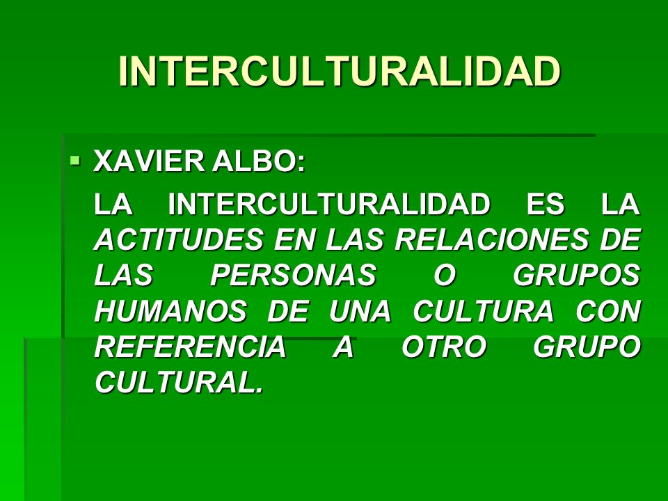 INTERCULTURALIDAD XAVIER ALBO: