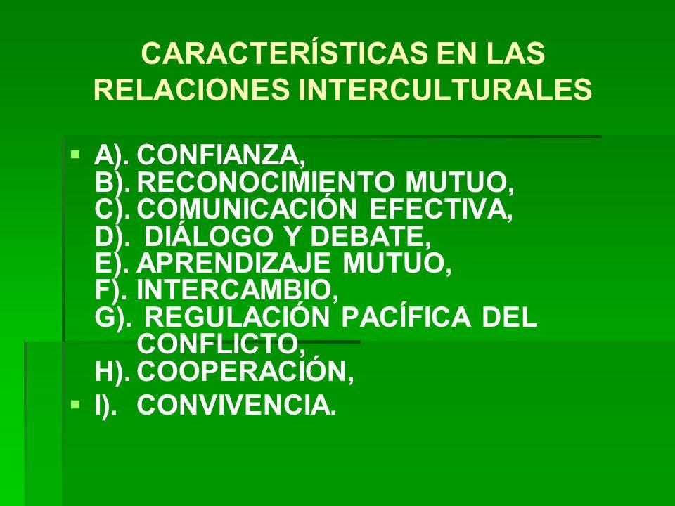 CARACTERÍSTICAS EN LAS RELACIONES INTERCULTURALES