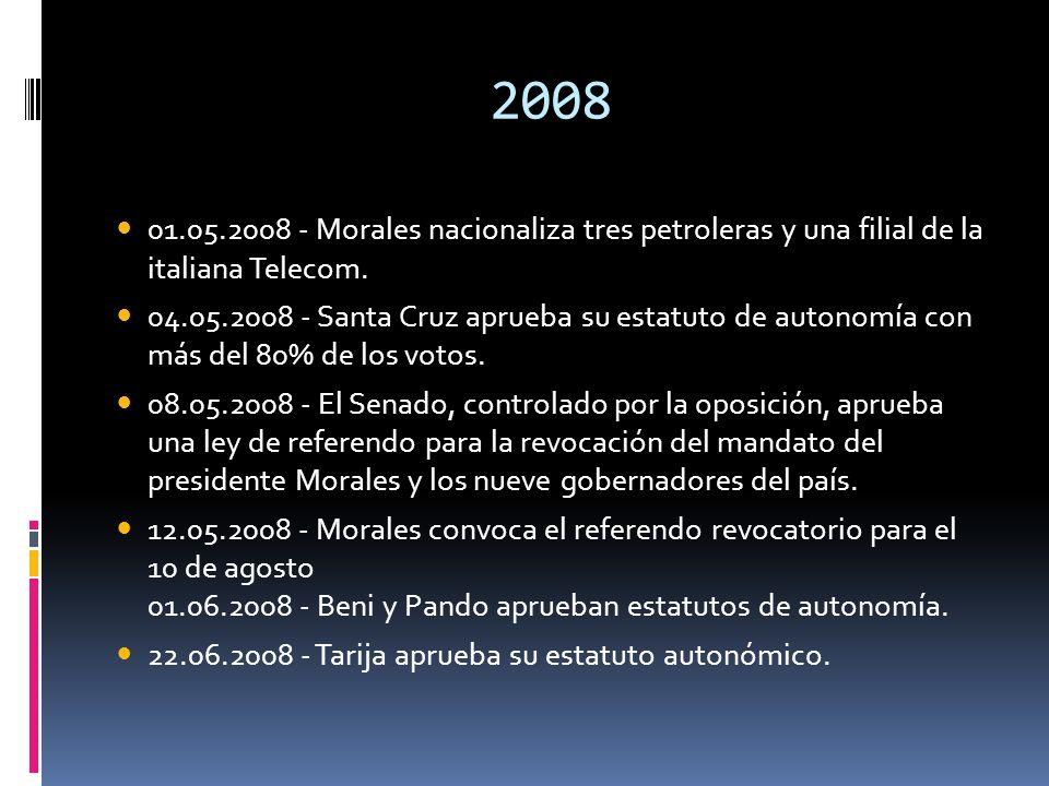 2008 01.05.2008 - Morales nacionaliza tres petroleras y una filial de la italiana Telecom.
