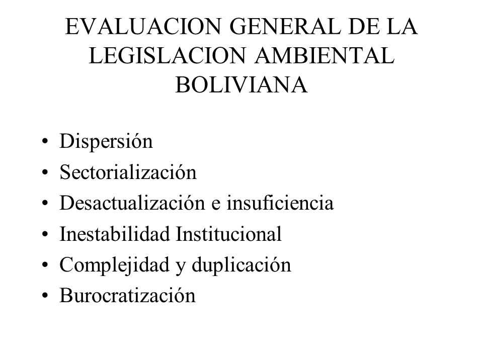 EVALUACION GENERAL DE LA LEGISLACION AMBIENTAL BOLIVIANA