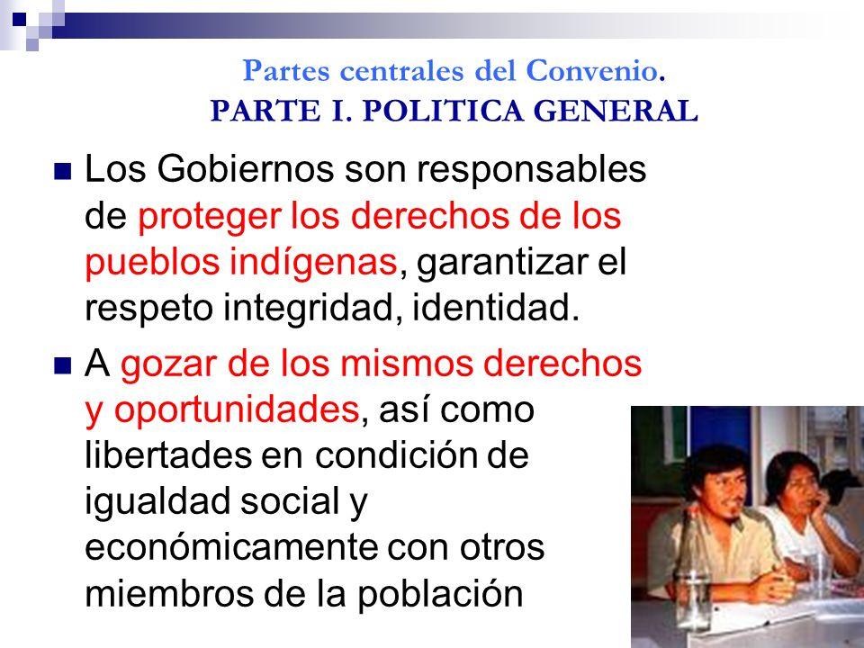 Partes centrales del Convenio. PARTE I. POLITICA GENERAL