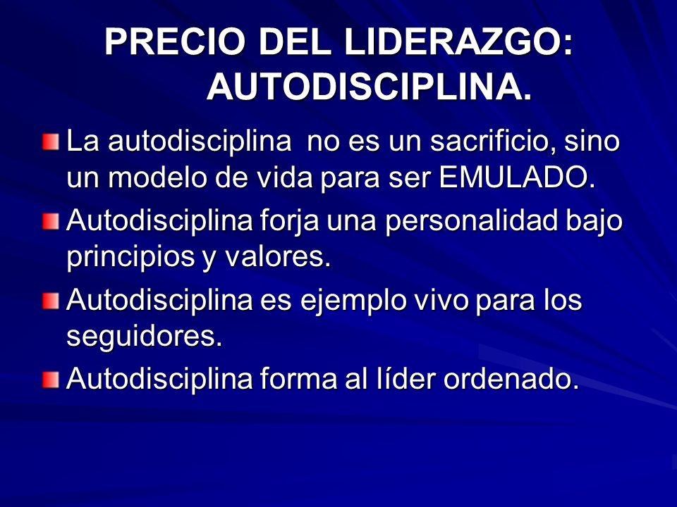 PRECIO DEL LIDERAZGO: AUTODISCIPLINA.