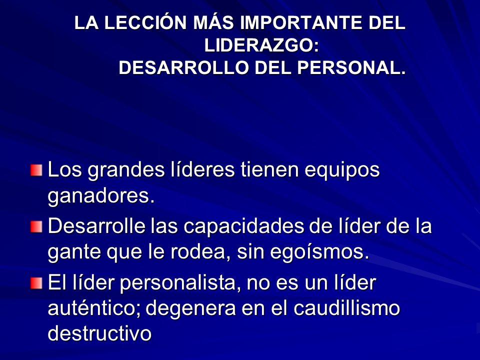 LA LECCIÓN MÁS IMPORTANTE DEL LIDERAZGO: DESARROLLO DEL PERSONAL.