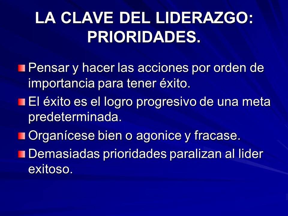 LA CLAVE DEL LIDERAZGO: PRIORIDADES.