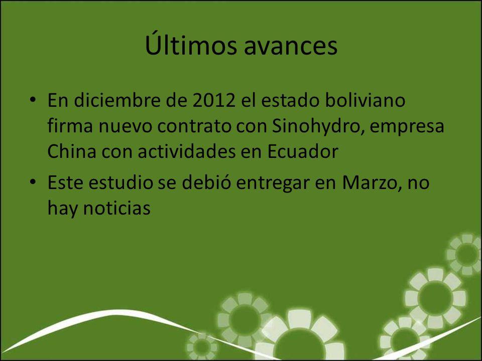 Últimos avances En diciembre de 2012 el estado boliviano firma nuevo contrato con Sinohydro, empresa China con actividades en Ecuador.