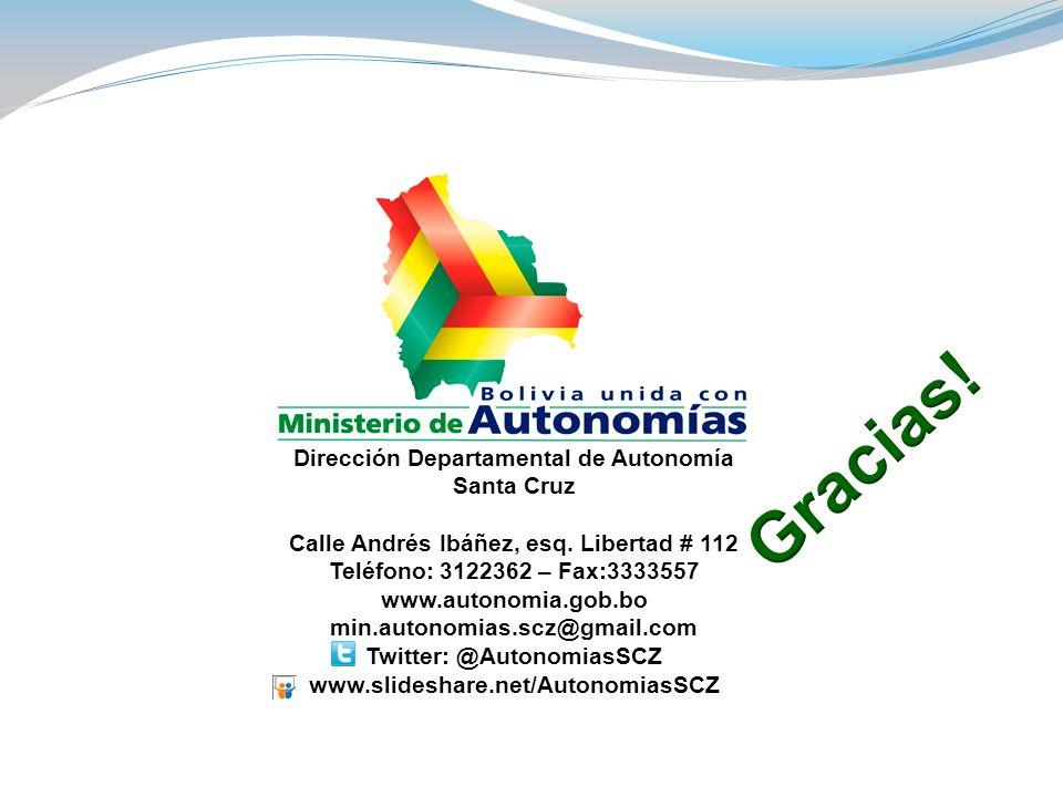 Gracias! Dirección Departamental de Autonomía Santa Cruz
