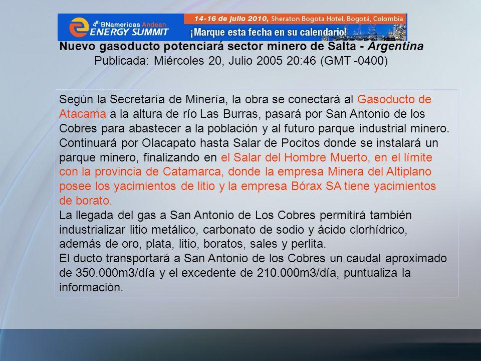 Nuevo gasoducto potenciará sector minero de Salta - Argentina