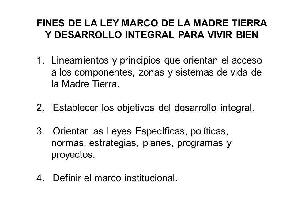 FINES DE LA LEY MARCO DE LA MADRE TIERRA Y DESARROLLO INTEGRAL PARA VIVIR BIEN