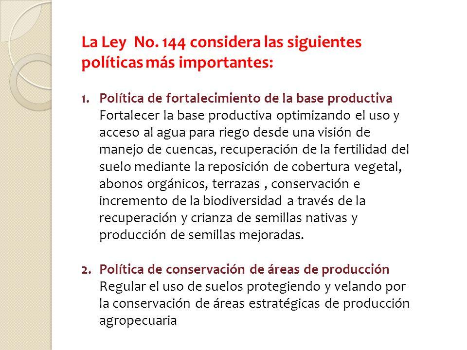 La Ley No. 144 considera las siguientes políticas más importantes: