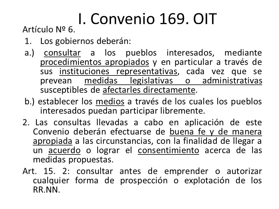 I. Convenio 169. OIT Artículo Nº 6. Los gobiernos deberán: