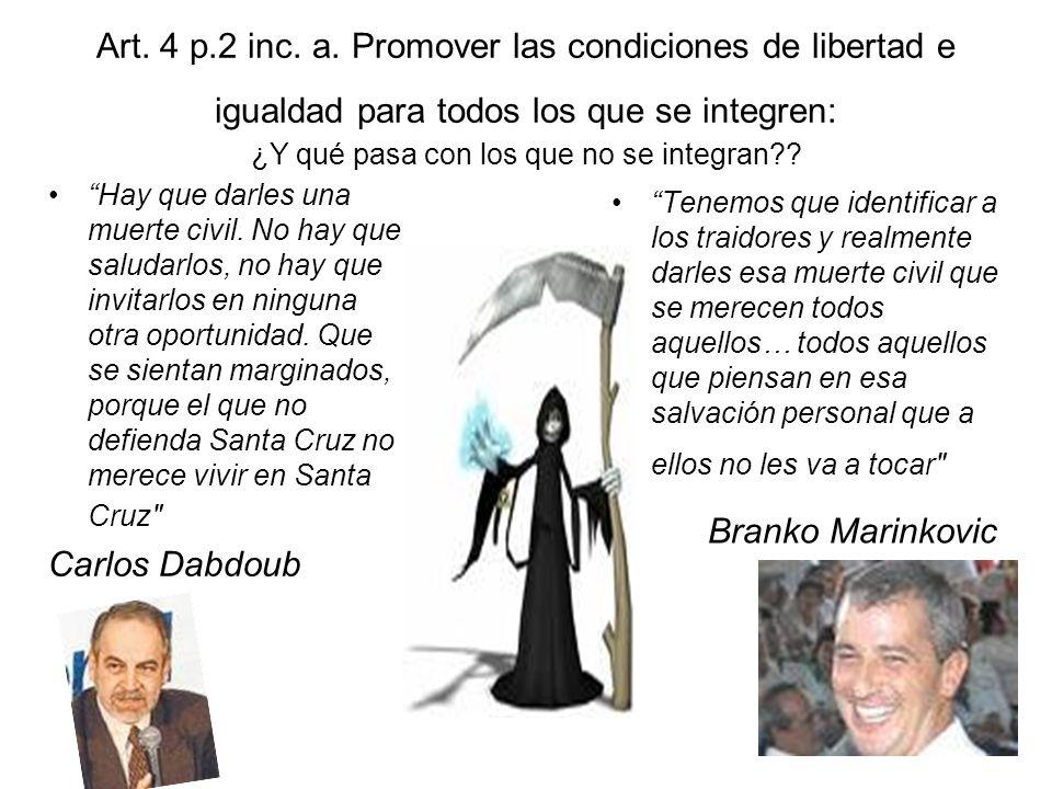 Art. 4 p.2 inc. a. Promover las condiciones de libertad e igualdad para todos los que se integren: ¿Y qué pasa con los que no se integran