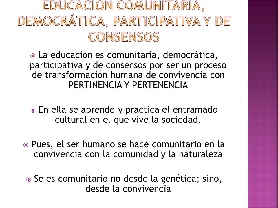Educación comunitaria, democrática, participativa y de consensos