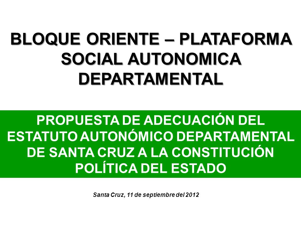 BLOQUE ORIENTE – PLATAFORMA SOCIAL AUTONOMICA DEPARTAMENTAL
