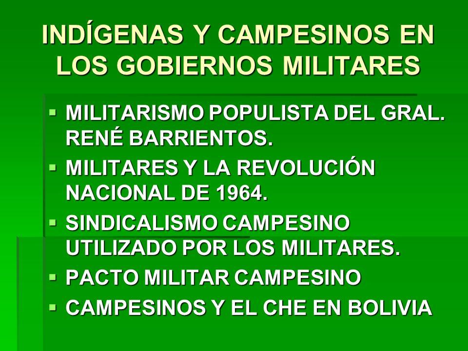 INDÍGENAS Y CAMPESINOS EN LOS GOBIERNOS MILITARES