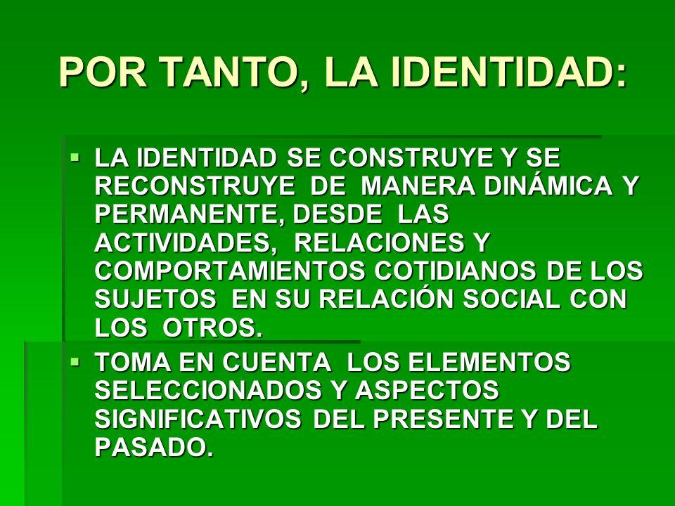 POR TANTO, LA IDENTIDAD: