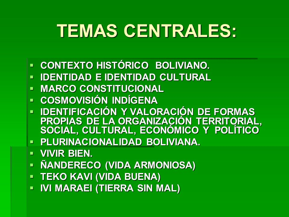 TEMAS CENTRALES: CONTEXTO HISTÓRICO BOLIVIANO.
