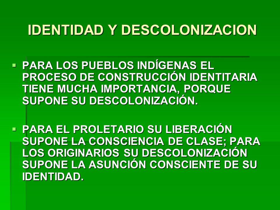 IDENTIDAD Y DESCOLONIZACION