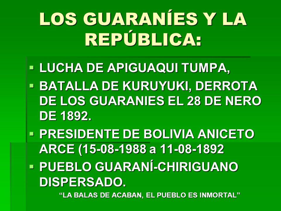LOS GUARANÍES Y LA REPÚBLICA: