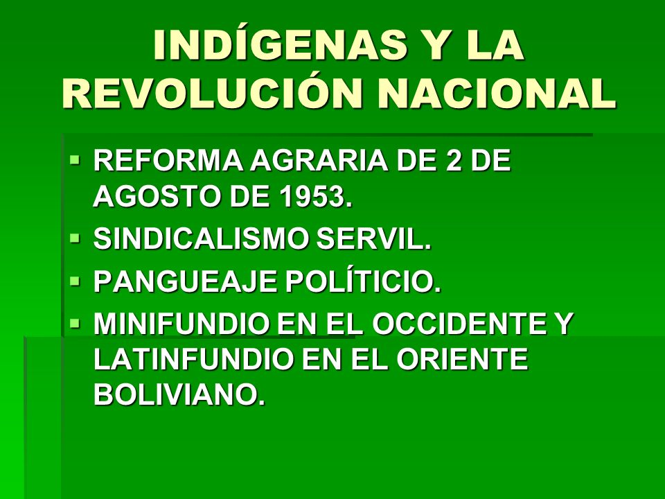 INDÍGENAS Y LA REVOLUCIÓN NACIONAL