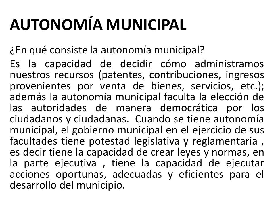 AUTONOMÍA MUNICIPAL ¿En qué consiste la autonomía municipal