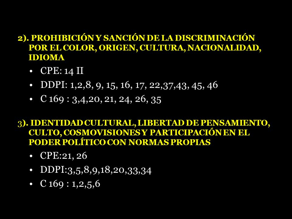 2). PROHIBICIÓN Y SANCIÓN DE LA DISCRIMINACIÓN POR EL COLOR, ORIGEN, CULTURA, NACIONALIDAD, IDIOMA