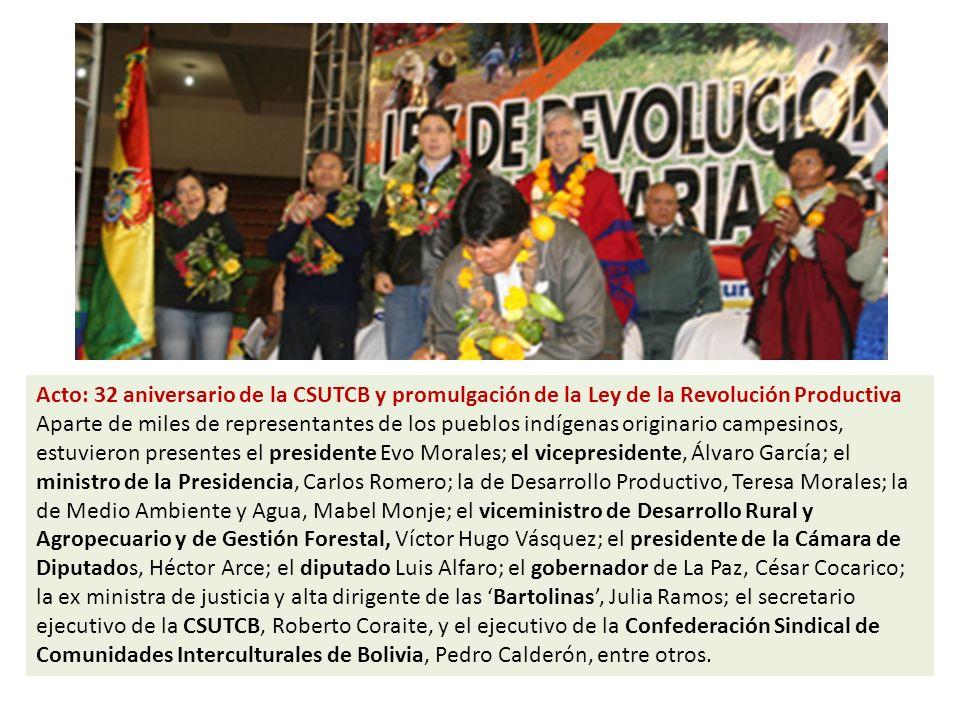 Acto: 32 aniversario de la CSUTCB y promulgación de la Ley de la Revolución Productiva