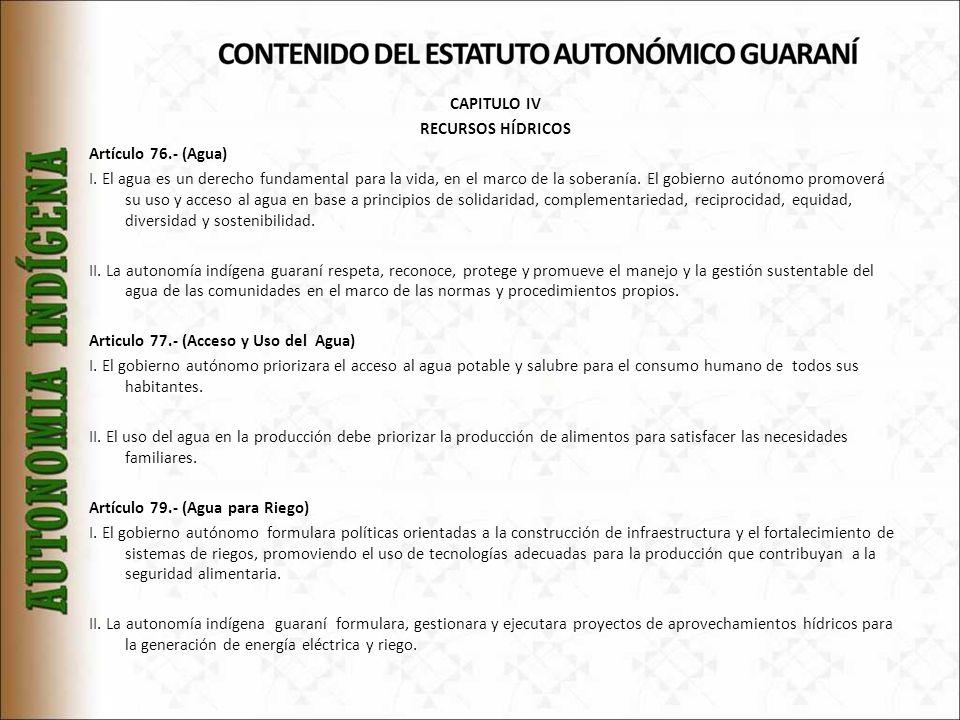 CAPITULO IV RECURSOS HÍDRICOS Artículo 76. - (Agua) I