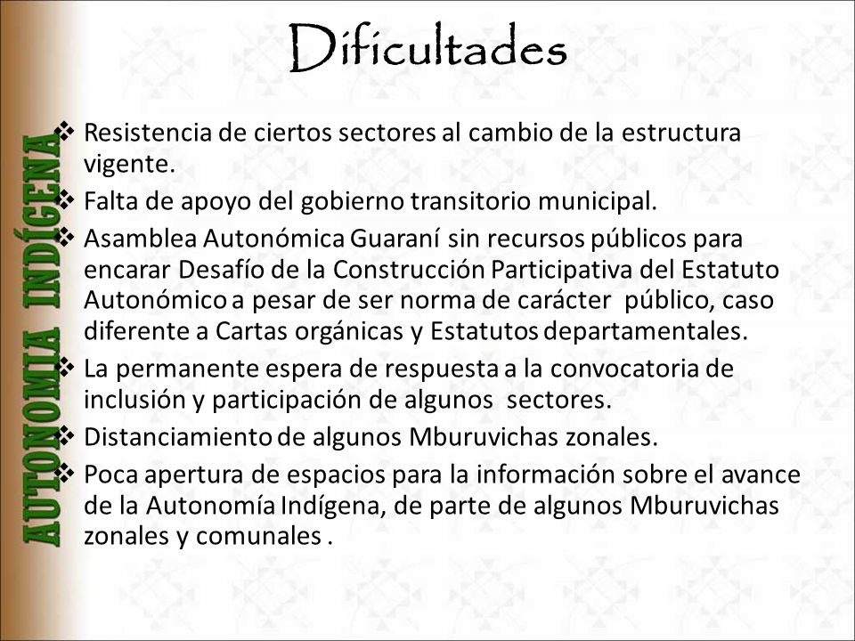 DificultadesResistencia de ciertos sectores al cambio de la estructura vigente. Falta de apoyo del gobierno transitorio municipal.